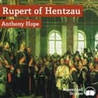 Rupert of Hentzau audiobook by Anthony Hope