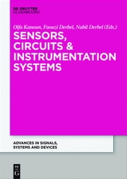 Sensors, Circuits and Instrumentation Systems - Extended Papers from the International Conference on Sensors, Circuits and Instrumentation Systems, 2014 ebook by Olfa Kanoun, Faouzi Derbel, Nabil Derbel