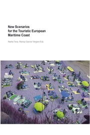 New Scenarios for the Touristic European Maritime Coast ebook by N.Fava, M.García Vergara eds.