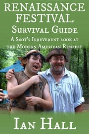 Renaissance Festival Survival Guide ebook by Ian Hall