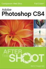 Photoshop CS4 After the Shoot ebook by Mark Fitzgerald