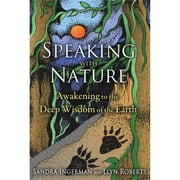 Speaking with Nature - Awakening to the Deep Wisdom of the Earth audiobook by Sandra Ingerman, Llyn Roberts