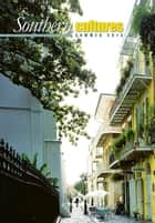 Southern Cultures - Volume 19: Number 2 – Summer 2013 Issue ebook by Harry L. Watson, Jocelyn Neal