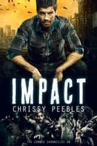 The Zombie Chronicles - Book 8 - Impact ebook by Chrissy Peebles