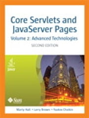 Core Servlets and JavaServer Pages, Volume 2 - Advanced Technologies ebook by Marty Hall, Larry Brown, Yaakov Chaikin
