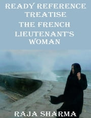 Ready Reference Treatise: The French Lieutenant's Woman ebook by Raja Sharma