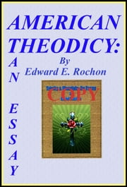 American Theodicy: An Essay ebook by Edward E. Rochon