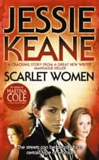 Scarlet Women ebook by Jessie Keane