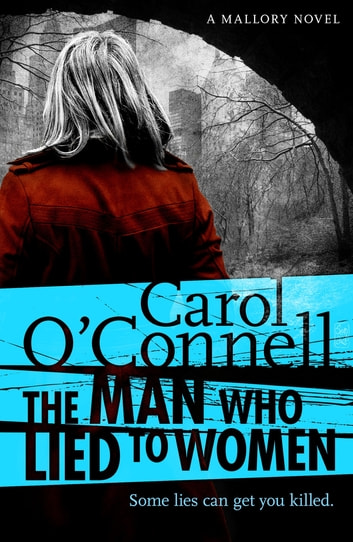 The Man Who Lied to Women - Kathy Mallory: Book Two ebook by Carol O'Connell