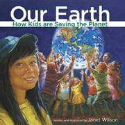 Our Earth - How kids are saving the planet ebook by Janet Wilson