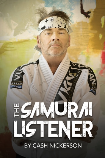 The Samurai Listener ebook by Cash Nickerson