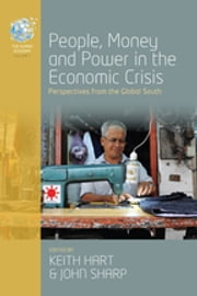 People, Money and Power in the Economic Crisis - Perspectives from the Global South ebook by