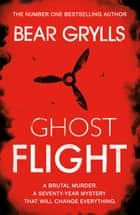 Bear Grylls: Ghost Flight ebook by Bear Grylls