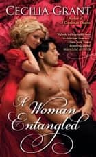 A Woman Entangled ebook by Cecilia Grant