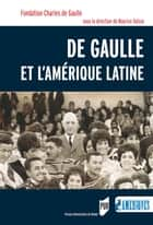 De Gaulle et l'Amérique latine ebook by Maurice Vaïsse