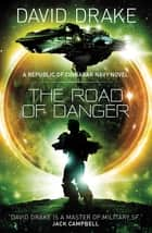 The Road of Danger - (The Republic of Cinnabar Navy series #9) ebook by