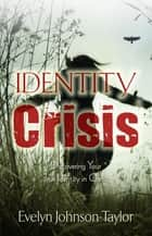 Identity Crisis - Discovering Your True Identity in Christ ebook by
