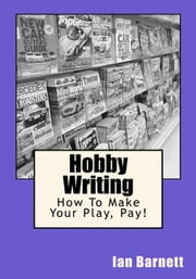 Hobby Writing; How To Make Your Play Pay