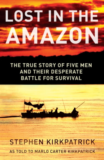 Lost in the Amazon - The True Story of Five Men and their Desperate Battle for Survival ebook by Harry Harrison
