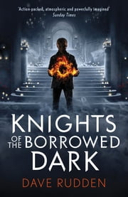 Knights of the Borrowed Dark (Knights of the Borrowed Dark Book 1) ebook by Dave Rudden