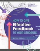 How to Give Effective Feedback to Your Students, Second Edition ebook by Susan M. Brookhart