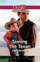 Taming The Texan ebook by Jules Bennett