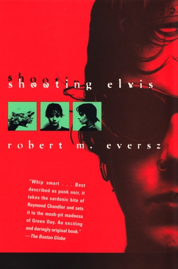 Shooting Elvis ebook by Robert M. Eversz