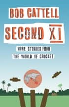 Second XI ebook by Bob Cattell