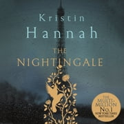 The Nightingale - Bravery, Courage, Fear and Love in a Time of War audiobook by Kristin Hannah
