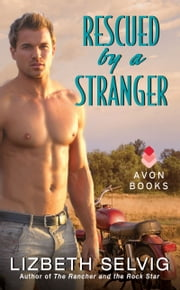 Rescued by a Stranger - Love from Kennison Falls ebook by Lizbeth Selvig