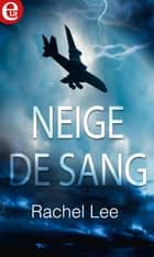 Neige de sang ebook by Rachel Lee