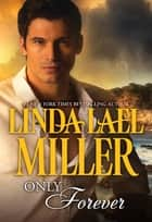 Only Forever (Mills & Boon M&B) ebook by Linda Lael Miller
