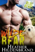 Wilde Bear ebook by Heather Hildenbrand