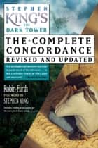 Stephen King's The Dark Tower Concordance ebook by Robin Furth