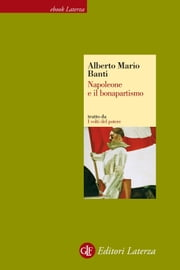 Napoleone e il bonapartismo ebook by Alberto Mario Banti