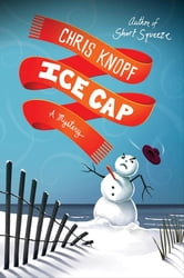Ice Cap - A Mystery ebook by Chris Knopf