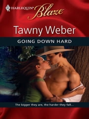 Going Down Hard ebook by Tawny Weber