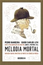 Melodia mortal ebook by Pedro Bandeira, Guido Carlos Levi