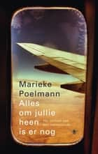Alles om jullie heen is er nog ebook by Marieke Poelmann