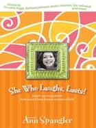 She Who Laughs, Lasts! ebook by Ann Spangler