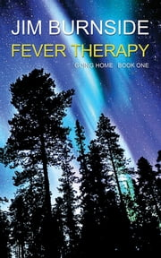 GOING HOME book one - FEVER THERAPY ebook by Jim Burnside,Jessica Macdonald,Karamjeet Nahal-Macdonald