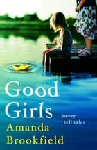 Good Girls - The perfect book club read for 2021 ebook by Amanda Brookfield
