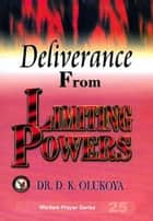 Deliverance from Limiting Powers ebook by Dr. D. K. Olukoya