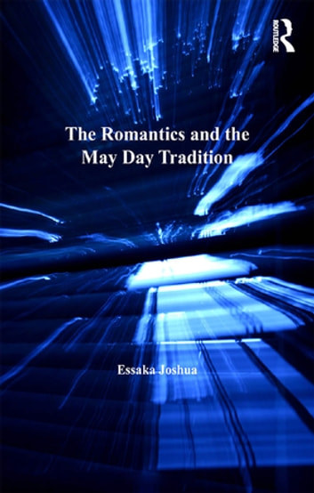 The Romantics and the May Day Tradition ebook by Essaka Joshua