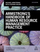 Armstrong's Handbook of Human Resource Management Practice ebook by Michael Armstrong, Stephen Taylor