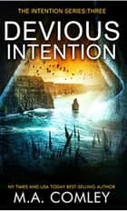 Devious Intention ebook by M A Comley