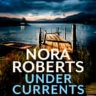 Under Currents audiobook by Nora Roberts