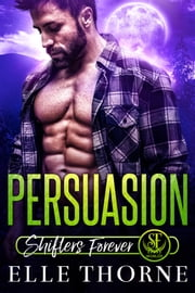 Persuasion - Shifters Forever Worlds ebook by Elle Thorne