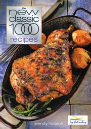 New Classic 1000 Recipes ebook by Wendy Hobson