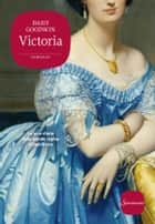 Victoria ebook by Daisy Goodwin